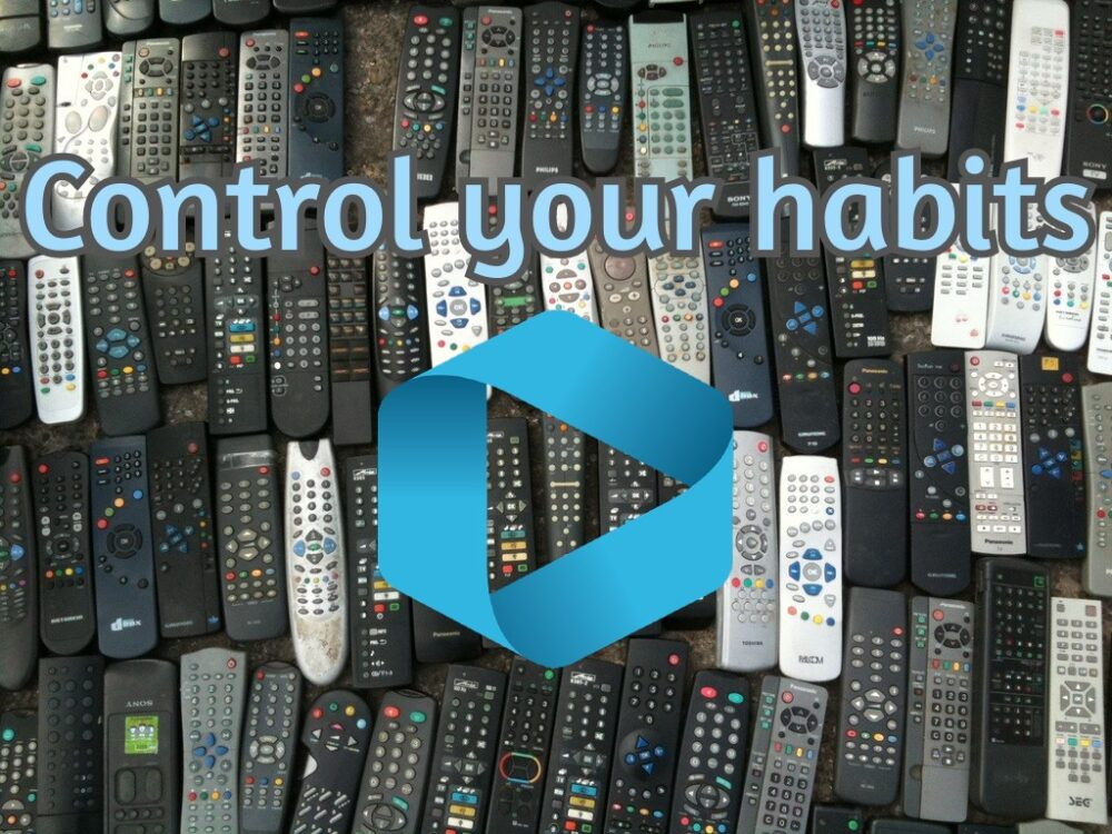Control your habits